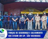 Forças de Segurança e Salvamento que atuam em SIP, são Vacinados
